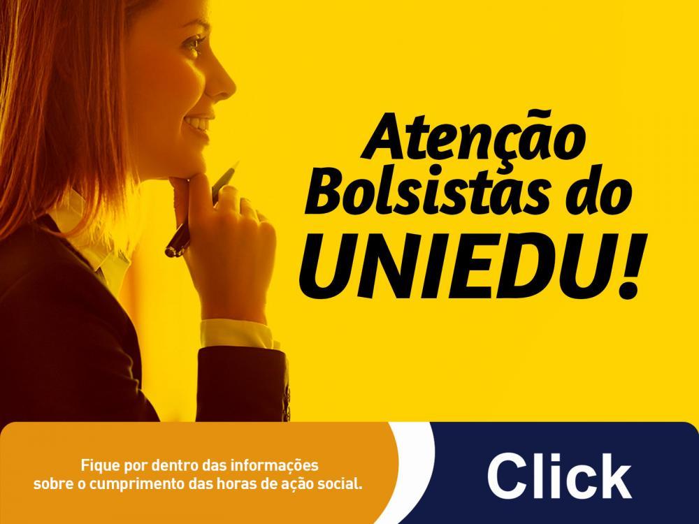 Atenção Bolsistas do UNIEDU!
