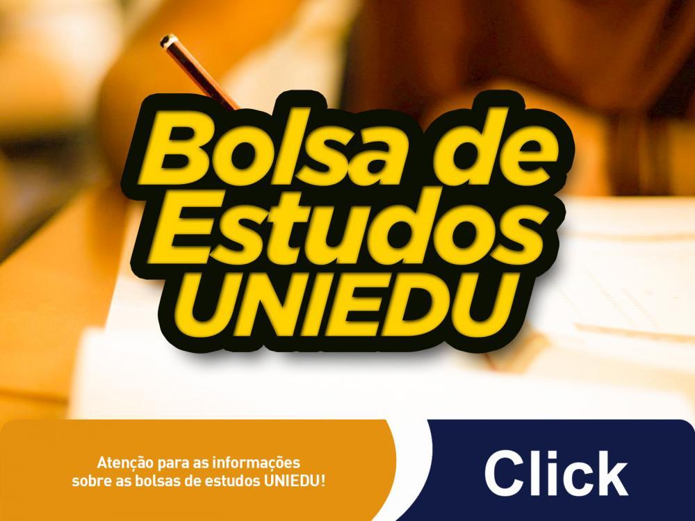 Atenção para as informações sobre as bolsas de estudos UNIEDU!