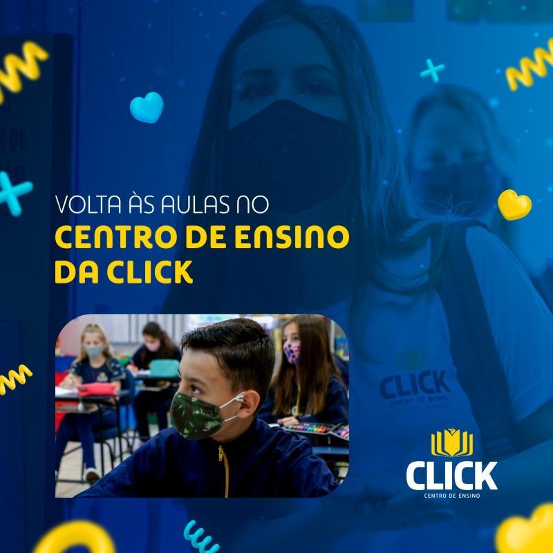 Volta às aulas no Centro de Ensino da Click.